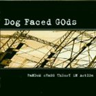 DOG FACED GODS Random Chaos Theory in Action album cover