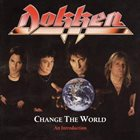 DOKKEN Change The World: An Introduction album cover