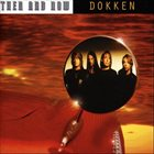 DOKKEN Then And Now album cover