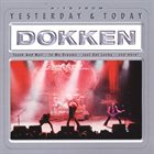 DOKKEN Yesterday And Today album cover