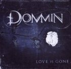 DOMMIN Love Is Gone album cover