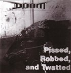 DOOM Pissed, Robbed, and Twatted album cover