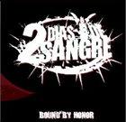 DOS DIAS DE SANGRE Bound by Honor album cover