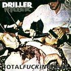 DRILLER KILLER Total Fucking Hate album cover