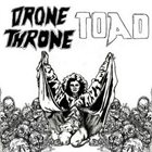 DRONE THRONE Drone Throne / TOAD album cover