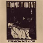 DRONE THRONE Everybody Dies Alone album cover