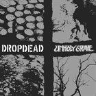 DROPDEAD Dropdead / Unholy Grave album cover
