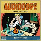 DROPOUT KINGS AudioDope album cover