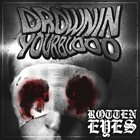DROWN IN YOUR BLOOD Rotten Eyes album cover