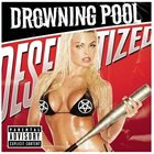 DROWNING POOL Desensitized album cover