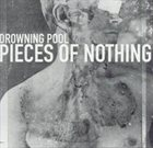DROWNING POOL Pieces of Nothing album cover