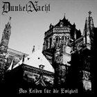 DUNKELNACHT Das Leiden für die Ewigkeit album cover