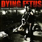 DYING FETUS Descend Into Depravity Album Cover