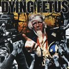 DYING FETUS — Destroy the Opposition album cover