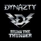 DYNAZTY Bring The Thunder album cover