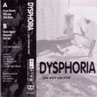 DYSPHORIA (PA) You Wish You Tried album cover
