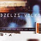 DZELZS VILKS Lai ari tu butu ar mani album cover