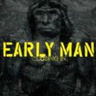 EARLY MAN Closing In album cover