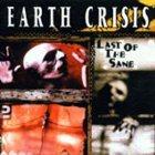 EARTH CRISIS Last of the Sane album cover