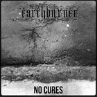 EARTHBURNER (OH) No Cures album cover