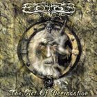 ECLIPSE The Act Of Degradation album cover