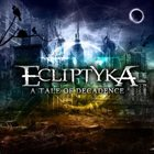 ECLIPTYKA A Tale Of Decadence album cover