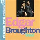 EDGAR BROUGHTON BAND Document Series Presents: Classic Albums & Singles Tracks 1969 - 1973 album cover