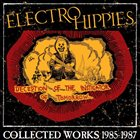 ELECTRO HIPPIES Deception Of The Instigator Of Tomorrow... (Collected Works 1985-1987) album cover