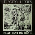 ELECTRO HIPPIES Play Fast Or Die album cover