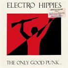 ELECTRO HIPPIES The Only Good Punk Is A Dead One album cover