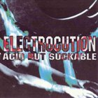ELECTROCUTION Acid But Suckable album cover