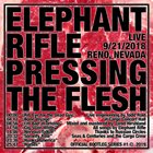 ELEPHANT RIFLE Pressing The Flesh album cover