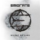 EMIGRATE Silent So Long album cover