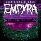 EMPYRA Last Years Of Gold album cover