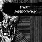 ENABLER Enabler / Ambassador Gun album cover