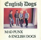 ENGLISH DOGS Mad Punx & English Dogs album cover