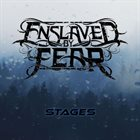 ENSLAVED BY FEAR Stages album cover