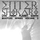 ENTER SHIKARI Live From Planet Earth - Bootleg Series Volume 3 album cover