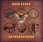 ESTRADASPHERE Buck Fever album cover
