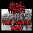 ETERNAL MYSTERY This Means War album cover