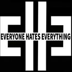 EVERYONE HATES EVERYTHING Nothing Is Fine, And It's Not Going To Be Ok album cover