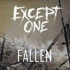 EXCEPT ONE Fallen album cover