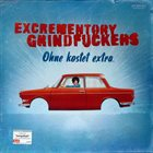 EXCREMENTORY GRINDFUCKERS Ohne Kostet Extra album cover