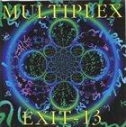 EXIT-13 Multiplex / Exit-13 album cover