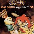 EXODUS Good Friendly Violent Fun album cover