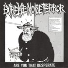 EXTREME NOISE TERROR Are You That Desperate album cover
