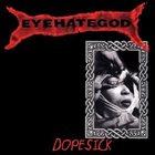 EYEHATEGOD Dopesick album cover