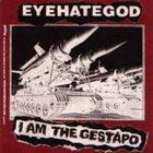 EYEHATEGOD I Am The Gestapo / Self-Zeroing album cover