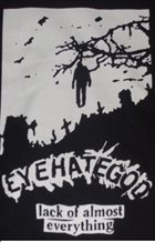 EYEHATEGOD Lack Of Almost Everything album cover