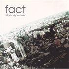 FACT The Fine Day Never Last album cover